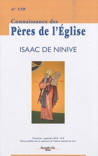 Connaissance des Pères de l'Eglise, N° 119, septembre 20 : Isaac de Ninive