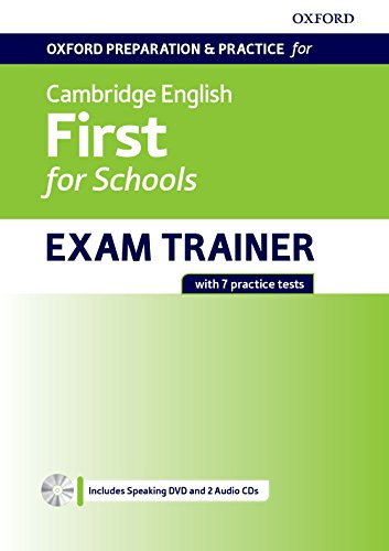 Oxford preparation and practice for Cambridge english. First for schools exam trainer. Student's book. Pack without Key. Con espansione online: ... the Cambridge English: First for Schools exam