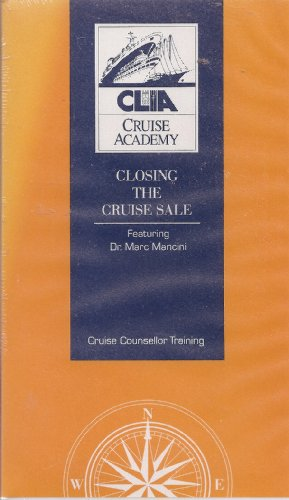 Closing the Cruise Sale: Featuring Dr. Marc Mancini (Cruise Counsellor Training From Cruise Lines International Association)
