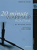 【楽譜付きCD】 ホルンのための20分間ウォームアップ・ルーチン 20 Minute Warm-Up Routine for Horn - Chris Komer