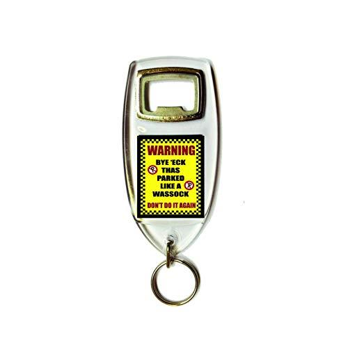 """Schlüsselanhänger und Flaschenöffner mit Aufschrift """"Warning Bye ECK Thas Parked Like a Wassock"""", Yorkshire, Retro, Shabby Chic, Vintage-Stil, Acryl"""