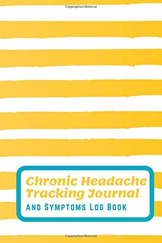 Chronic Headache Tracking Journal and Symptoms Log Book: Detailed diary to track triggers, symptoms and relief for migraines Yellow and white stripes teal text (Migraine Monitor Diary, Band 7)