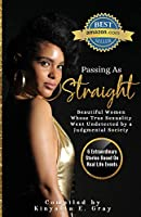 Passing As Straight: Beautiful Women Whose True Sexuality Went Undetected by a Judgmental Society