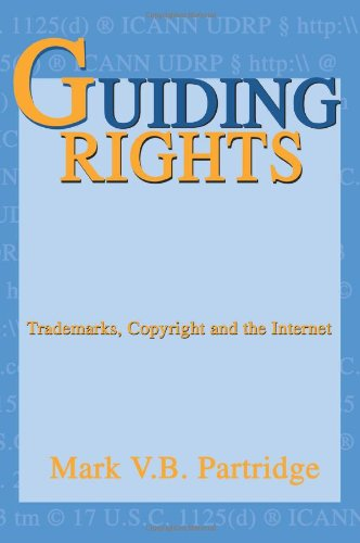 Guiding Rights: Trademarks, Copyright and the Internet