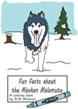 Fun Facts about Alaskan Malamutes: A coloring book
