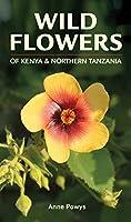 Wild Flowers of Kenya & Northern Tanzania (Struik Nature Field Guides)