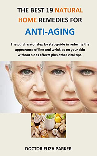 The Best 19 Natural Home Remedies For Anti Aging The Purchase Of