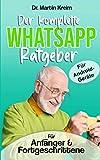 Der komplette WhatsApp-Ratgeber für Android-Geräte: Für Anfänger und Fortgeschrittene