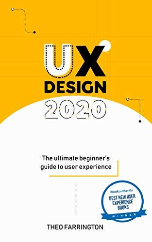 UX Design 2020: The Ultimate Beginner