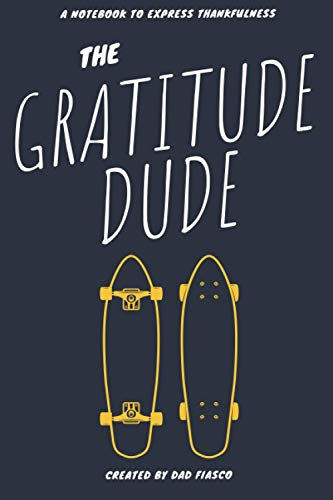 The Gratitude Dude: 6x9 blank notebook | Thankfulness | Gratefulness | Skateboards | Daily journal | Mental Wellness | Self Care | Meditation |