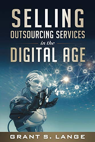 Compare Textbook Prices for Selling Outsourcing Services in the Digital Age  ISBN 9780692139516 by Lange, Grant S.