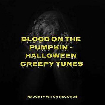 Blood on the Pumpkin - Halloween Creepy Tunes
