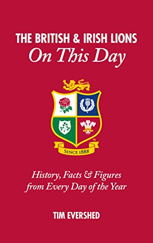 British & Irish Lions on This Day: History, Facts & Figures from Every Day of the Year