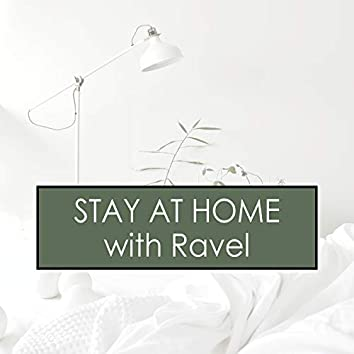 Stay at Home with Ravel