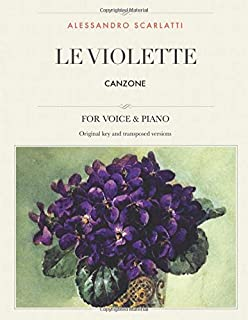 Le Violette: Canzone, For Medium, High and Low Voices (The Singer's Resource)