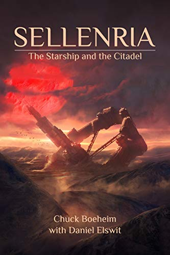 Book: Sellenria - The Starship and the Citadel by Chuck Boeheim with Daniel Elswit