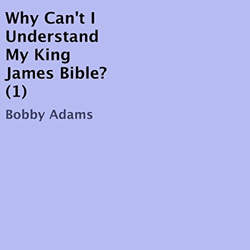 Why Can't I Understand My King James Bible? audiobook cover art