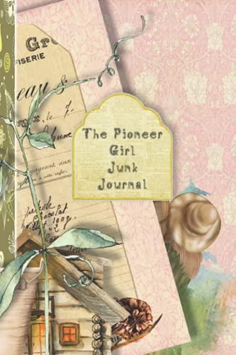 The pioneer girl Junk journal: Full colour slimline paperback journalling...