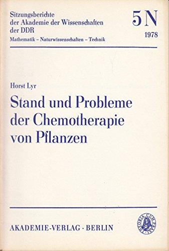 Stand und Probleme der Chemotherapie von Pflanzen. Sitzungsberichte der Akademie der Wissenschaften der DDR, Mathematik-Naturwissenschafte-Technik, Band 5N