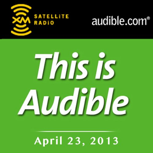 This Is Audible, April 23, 2013 audiobook cover art