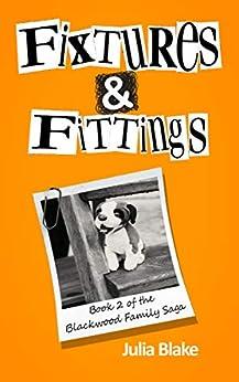 Fixtures & Fittings (The Blackwood Family Saga Book 2) by [Julia Blake]