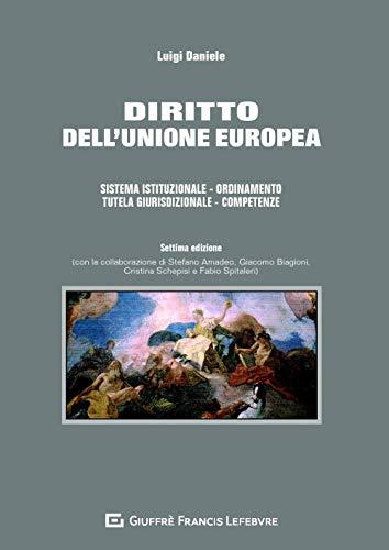 Diritto dell'Unione europea. Sistema istituzionale. Ordinamento. Tutela giurisdizionale. Competenze
