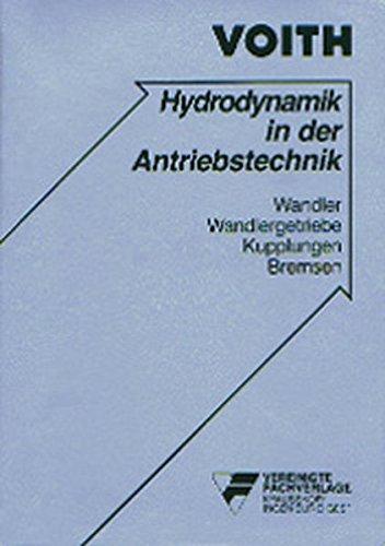 Hydrodynamik in der Antriebstechnik: Wandler, Wandlergetriebe, Kupplungen, Bremsen