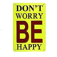 Don't Worry Be Happy 金属板ブリキ看板警告サイン注意サイン表示パネル情報サイン金属安全サイン