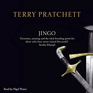 Jingo                   Written by:                                                                                                                                 Terry Pratchett                               Narrated by:                                                                                                                                 Nigel Planer                      Length: 10 hrs and 47 mins     33 ratings     Overall 4.8