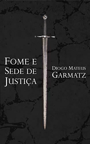 Fome e Sede de Justiça