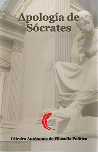 Apología de Sócrates: Edición con links que explican el contexto y la constitución del patriarcado occidental, desde los textos antiguos (Desmontando los ... filosóficos para la juventud de hoy nº 1)