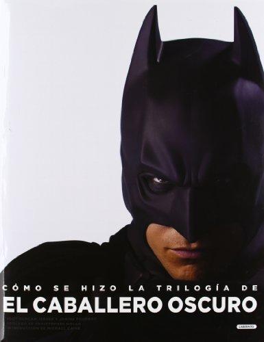 Cómo se hizo la trilogía de El Caballero Oscuro (Fuera de Colección)