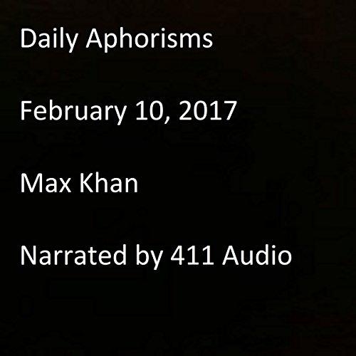 Daily Aphorisms: February 10, 2017 audiobook cover art