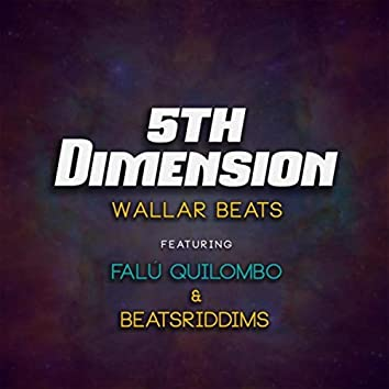 5th Dimension (feat. Falú Quilombo & Beatsriddims)
