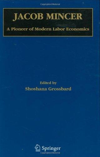 Jacob Mincer: A Pioneer of Modern Labor Economics