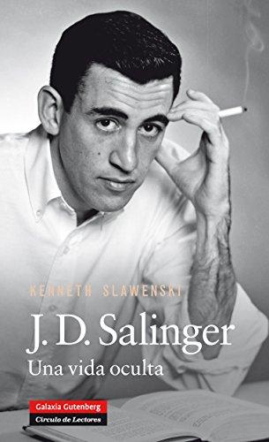 J.D. Salinger: Una vida oculta (Biografías y Memorias) (Spanish Edition)