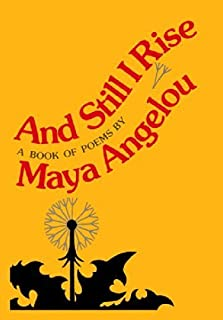 And Still I Rise by Maya Angelou (1978-08-12)