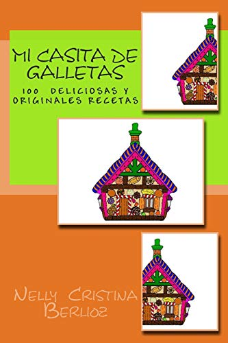 Mi Casita de Galletas: Galletas . Recetario para niños: Volume 2