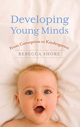 Developing Young Minds From Conception To Kindergarten