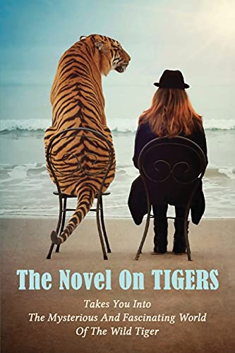 The Novel On Tigers: Takes You Into The Mysterious And Fascinating World Of The Wild Tiger: Bengali Books