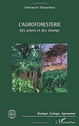 L'agroforesterie: Des arbres et des champs