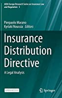 Insurance Distribution Directive: A Legal Analysis (AIDA Europe Research Series on Insurance Law and Regulation, 3)