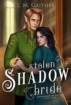 Stolen Shadow Bride by [S.M. Gaither]