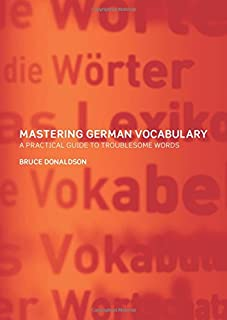 Mastering German Vocabulary: A Practical Guide to Troublesome Words (German and English Edition)