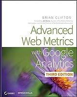 Advanced Web Metrics with Google Analytics by Brian Clifton(2012-04-03)