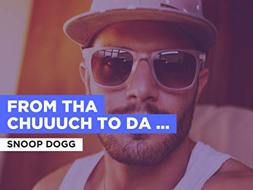 From Tha Chuuuch To Da Palace (Radio Version) al estilo de Snoop Dogg