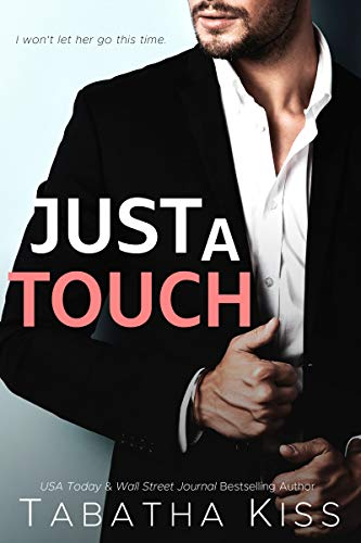 Just a Touch: A Second Chance Billionaire Romance (Heartthrob Hotel Book 1) by [Tabatha Kiss]