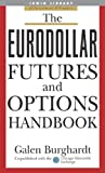 The Eurodollar Futures and Options Handbook (McGraw-Hill Library of Investment and Finance) (English Edition)