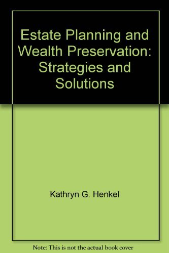 Estate planning and wealth preservation: Strategies and solutions