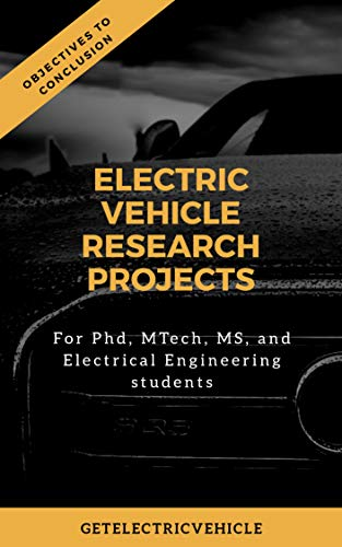 Electric Vehicle Research Projects: For PhD, MTech, MS, and Electrical Engineering Students (English Edition)